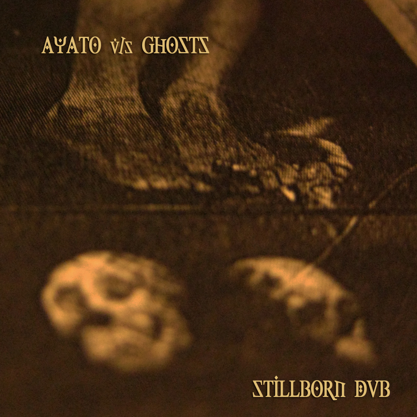 Ayato vs Ghosts : Stillborn Dub [Treetrunk Records / Eg0cide